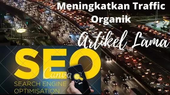 meningkatkan traffic organik artikel lama google