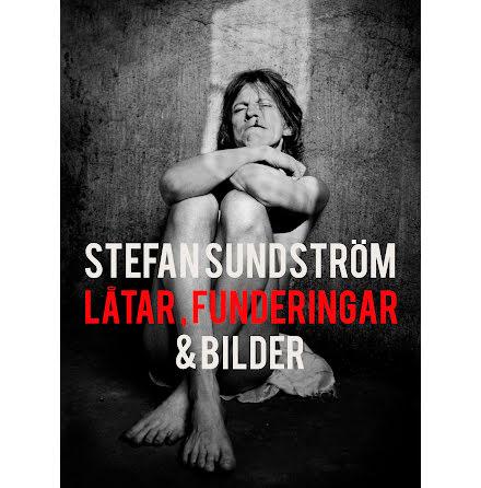 Stefan Sundström: Låtar, funderingar och bilder