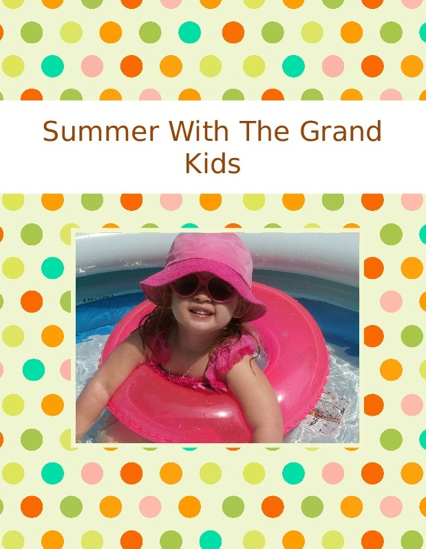 Summer With The Grand Kids