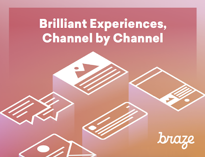 Brilliant Experiences, Channel by Channel