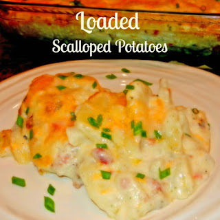 Loaded Scalloped Potatoes.