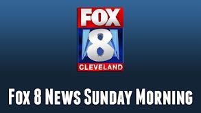 Fox 8 News Sunday Morning thumbnail