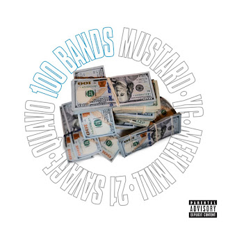 DJ Mustard ft. Quavo, 21 Savage, Meek Mill & YG – 100 Bands