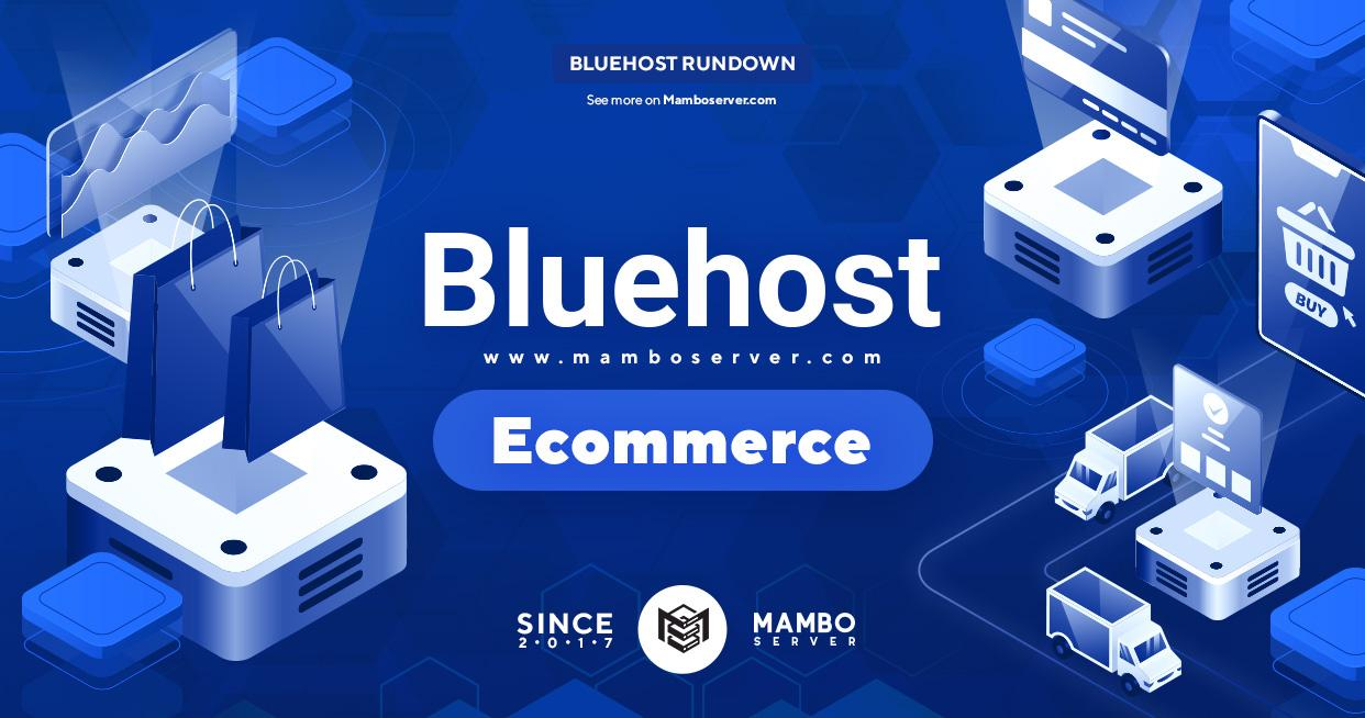 https://www.mamboserver.com/wp-content/uploads/Bluehost-Ecommerce-Review.jpg