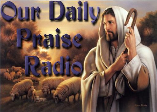 OUR DAILY PRAISE RADIO