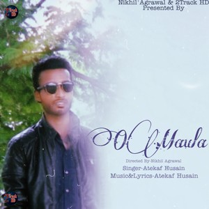 O Maula Upload Your Music Free