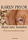 Skjut inte hunden! Don't Shoot the Dog!