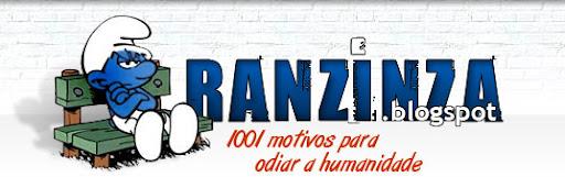 Ranzinza.blogspot - 1001 motivos para odiar a humanidade