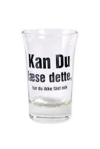 "Snapsglas DK ""Kan du läse dette, har du ikke fået nok"""