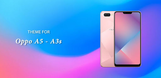 Theme for Oppo A3s - A5 APK [1 0 4] - Download APK