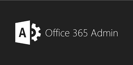 Office 365 Admin - Apps on Google Play