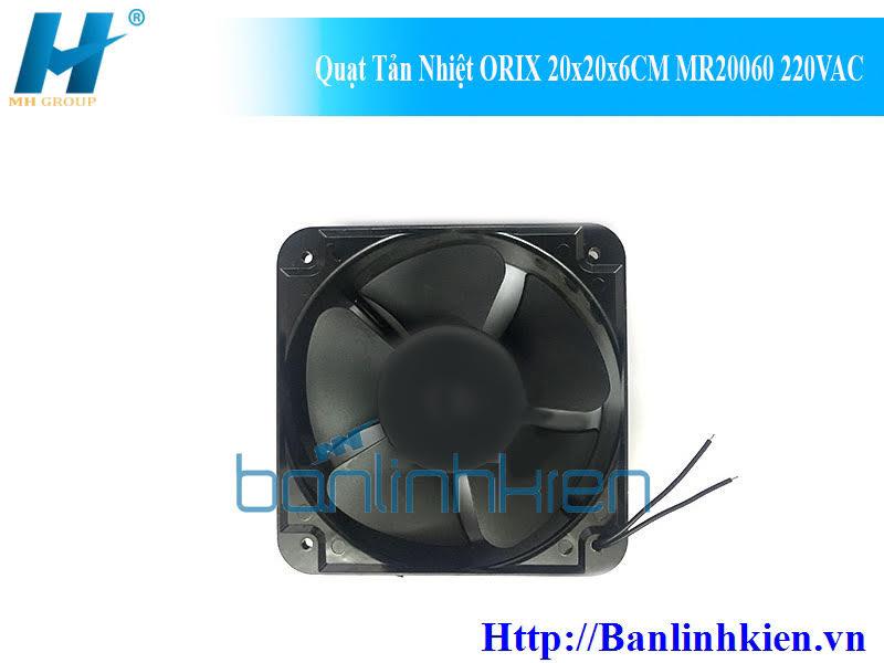 Quạt Tản Nhiệt ORIX 20x20x6CM MR20060 220VAC