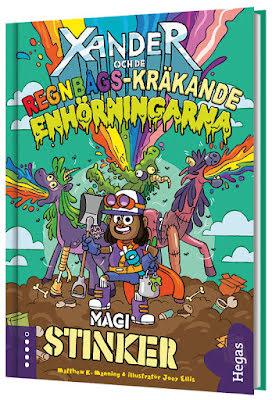 Xander och de regnbågs-kräkande enhörningarna 1 - Magi stinker!