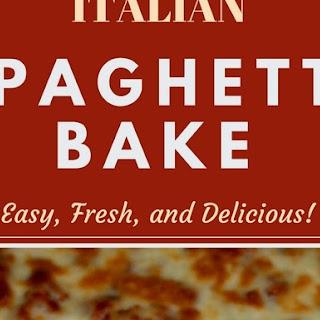 ITALIAN SPAGHETTI BAKE.