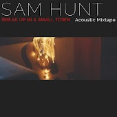 Break Up In A Small Town (Acoustic Mixtape)