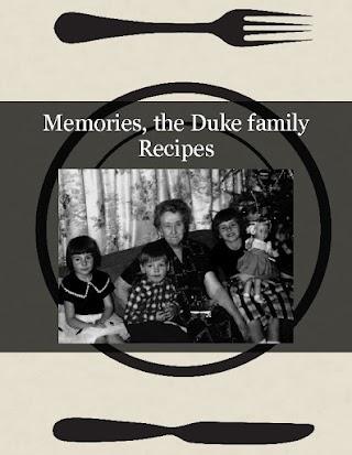 Memories, the Duke family Recipes