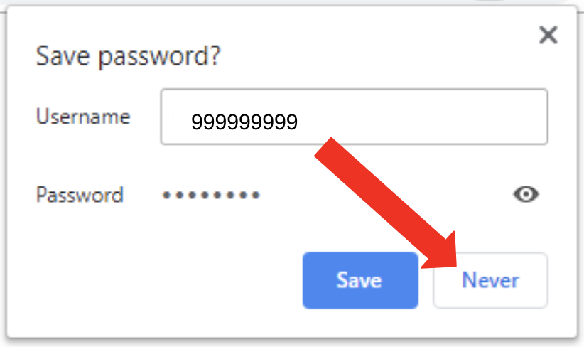 Chrome browser save password pop up.  Arrow is pointing at Never button.