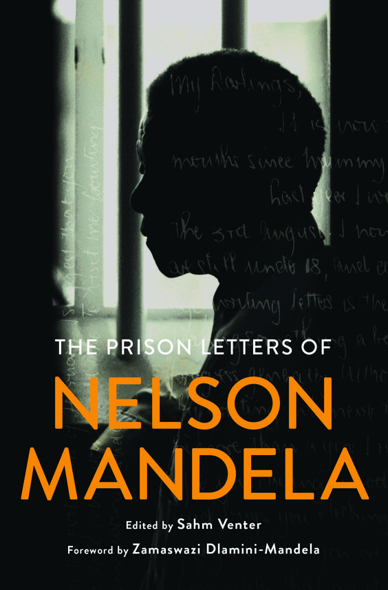 'The Prison Letters of Nelson Mandela' edited by Sahm Venter