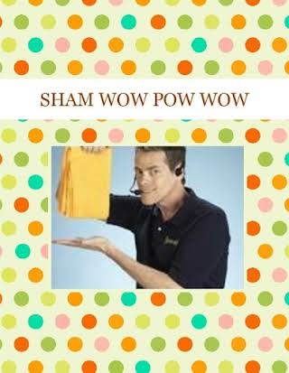 SHAM WOW POW  WOW