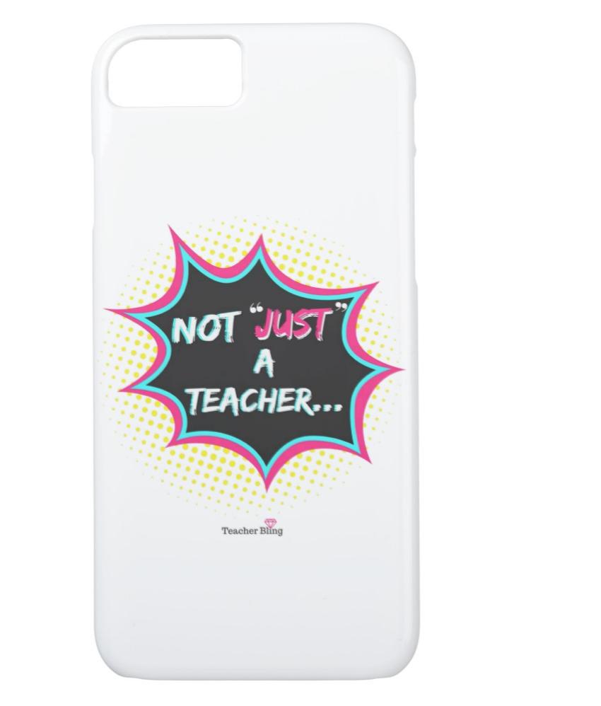 Not Just A Teacher Phone Case
