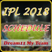 IPL 2018 Schedule - Dream 11 Team & Fantasy News 2 0