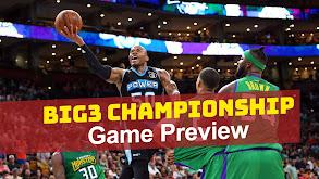 BIG3 Championship Game Preview thumbnail