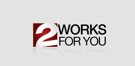 2 Works For You - Apps on Google Play