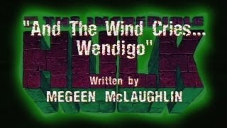 The Incredible Hulk (1996) - AND THE WIND CRIES...WENGIGO