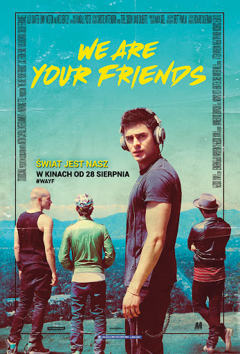 Polski plakat filmu 'We Are Your Friends'