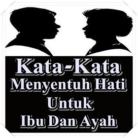 Kata Kata Menyentuh Hati Untuk Ibu dan Ayah