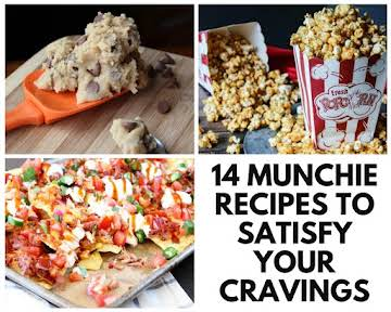 14 Munchie Recipes to Satisfy Your Cravings