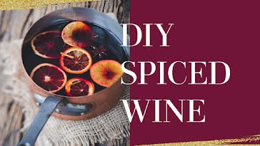 DIY Spiced Wine - YouTube Thumbnail Template