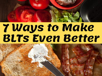 7 Ways to Make BLTs Even Better