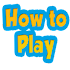 How To Play ( GamePlay )