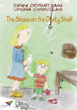 Photo: The Shoes on the Dusty Shelf, Eirini Dermitzaki, Virginia Chrisoulaki, Illustrations: Eirini Dermitzaki, Translation from Greek: Angeliki Vavali, Saita publications, July 2014, ISBN: 978-618-5040-83-3 Download it for free at: www.saitabooks.eu/2014/07/ebook.104.html