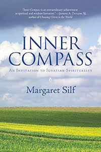 INNER COMPASS: AN INVATATION TO IGNATIAN SPIRITUALITY