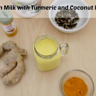 Golden Milk Recipe with Turmeric and Coconut Oil Recipe