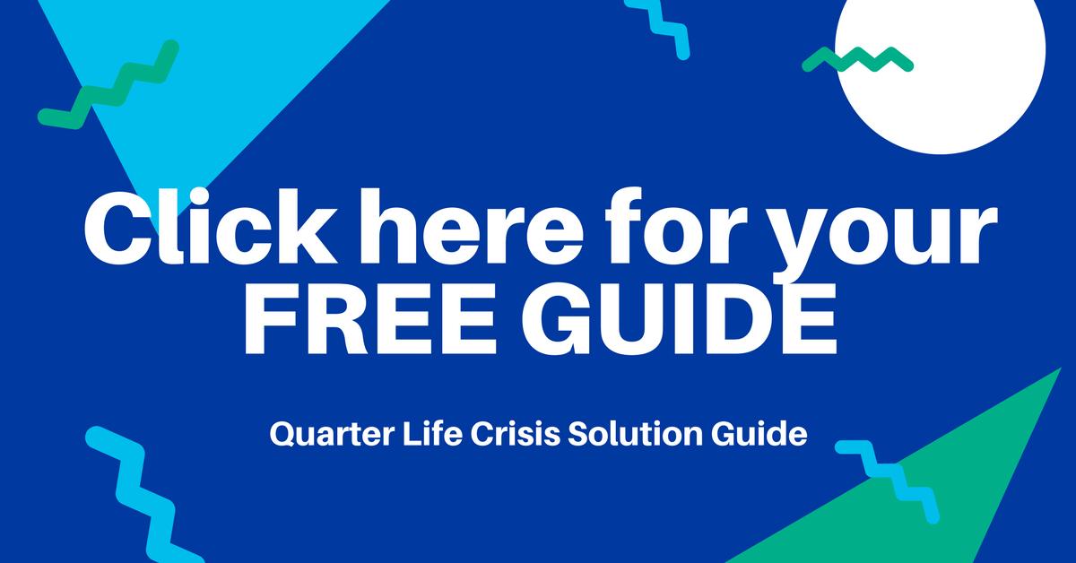 Quarter Life Crisis Solution