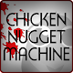 Chicken Nugget Machine (game)