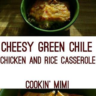 Cheesy Green Chile Chicken and Rice Casserole.
