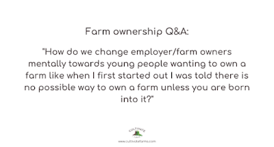 How do we change employer/farm owners mentally towards young people wanting to own a farm like when I first started out I was told there is no possible way to own a farm unless you are born into it?