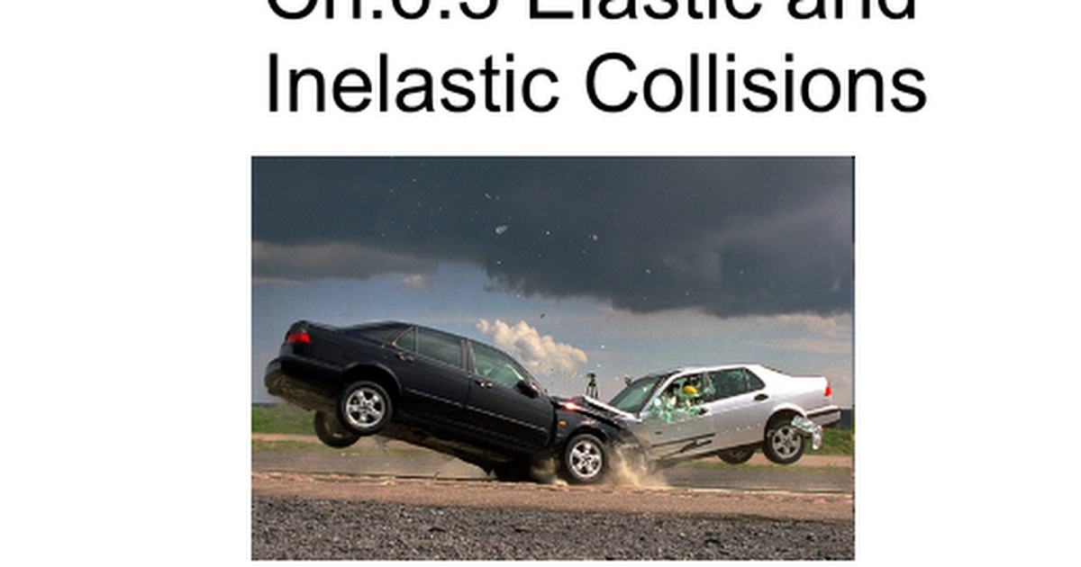Ch 6 3 Elastic And Inelastic Collisions Ppt Google Slides