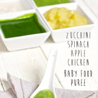 Zucchini + Apple + Spinach + Chicken Chunky Puree.
