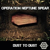 Dust to Dust (feat. Operation Neptune Spear)