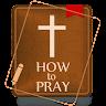 how.to.pray.AOVIPEJQWEGHVFPAR