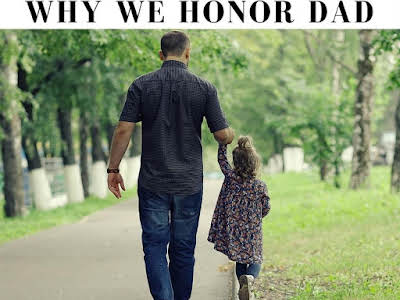 Why We Honor Dad