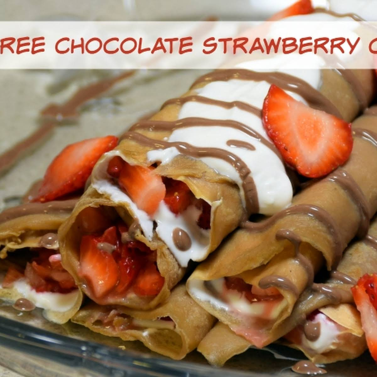 Guilt  set free release Chocolate Strawberry Desert Crepes