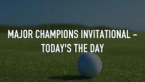 Major Champions Invitational - Today's the Day thumbnail