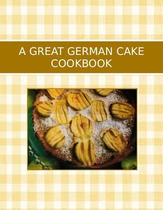 A GREAT GERMAN CAKE COOKBOOK