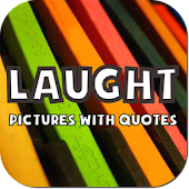 Laugh Pictures with Quotes